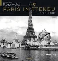 Michel Leroy - Paris inattendu en photos.