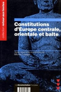 Michel Lesage et  Collectif - Constitutions d'Europe centrale, orientale et balte.