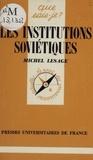 Michel Lesage - Les Institutions soviétiques.