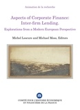 Michel Lescure et Michael Moss - Aspects of Corporate Finance: Inter-firm Lending - Explorations from a Modern European Perspective.