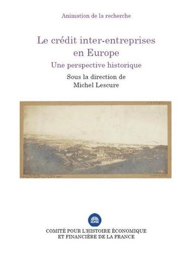 Le crédit inter-entreprises en Europe. Une perspective historique