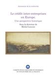 Michel Lescure - Le crédit inter-entreprises en Europe - Une perspective historique.