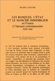 Michel Lescure - Les banques, l'Etat et le marché immobilier en France à l'époque contemporaine, 1820-1940.