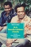 Michel Levallois - De la Nouvelle-Calédonie à Kanaky - Au coeur d'une décolonisation inachevée.