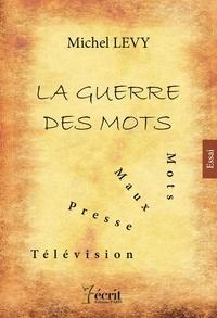 Michel Lévy - La guerre des mots.