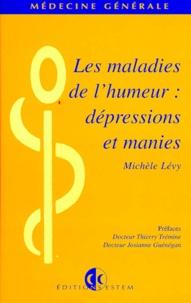 Michel Lévy - Les maladies de l'humeur - Dépressions et manies.