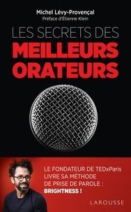 Michel Lévy-Provençal - Les secrets des meilleurs orateurs.
