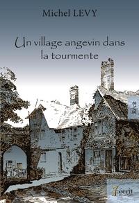 Michel Lévy - Un village angevin dans la tourmente.
