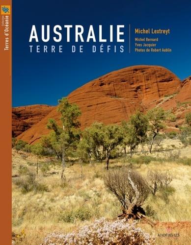 Michel Lextreyt - Australie terre de défis.