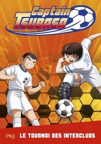 Michel Leydier - Captain Tsubasa Tome 2 : Le tournoi des interclubs.