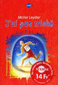 Michel Leydier - J'ai pas triché.