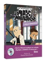Michel Leydier - Les aventures de Max & Maestro Tome 1 : L'oreille supersonique. 1 CD audio