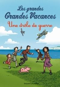 Michel Leydier - Les grandes Grandes Vacances Tome 1 : Une drôle de guerre.