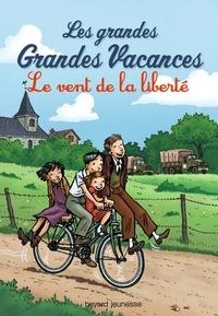 Michel Leydier - Les grandes Grandes Vacances Tome 4 : Le vent de la liberté.