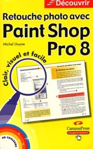 Retouche photo avec Paint Shop Pro 8 - Michel Lhuyne pdf epub