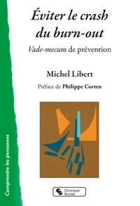 Michel Libert - Eviter le crash du burn-out - Vade-mecum de prévention.