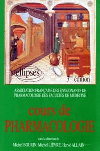 Michel Lievre et Hervé Allain - COURS DE PHARMACOLOGIE. - Edition 1993.