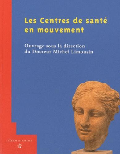 Michel Limousin - Les centres de santé en mouvement.