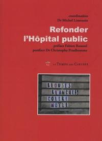 Michel Limousin - Refonder l'hôpital public.