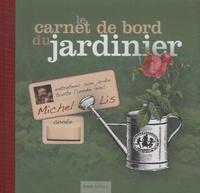 Michel Lis - Le carnet de bord du jardinier.