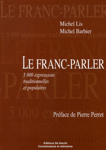 Michel Lis et Michel Barbier - Le franc-parler.
