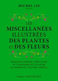 Michel Lis - Les miscellanées illustrées des plantes et des fleurs.