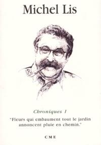 Michel Lis - Les saisons de Michel le jardinier - Chroniques 1, Le printemps.