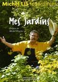 Michel Lis - Mes Jardins.