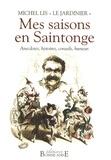 Michel Lis - Mes saisons en Saintonge - Anecdotes, histoires, conseils, humeur.