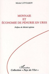 Michel Litviakov - Monnaie et économie de pénurie en URSS.