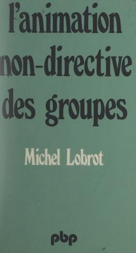L'animation non-directive des groupes