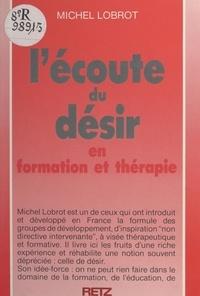 Michel Lobrot - L'écoute du désir.