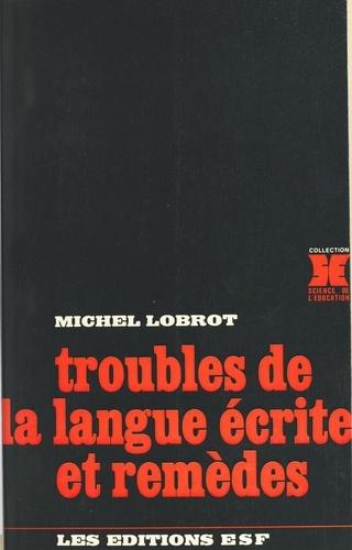 Troubles de la langue écrite et remèdes