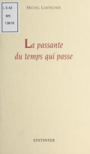 Michel Loetscher et Marcel Schneider - La Passante du temps qui passe.