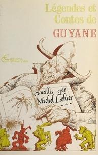 Michel Lohier et Roland Monpierre - Légendes et contes folkloriques de Guyane.