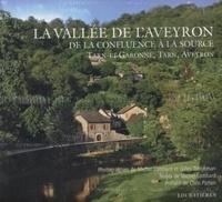 Michel Lombard et Gilles Tordjeman - La vallée de l'Aveyron - De la confluence à la source : Tarn, Tarn-et-Garonne, Aveyron.