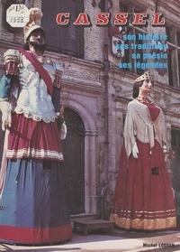 Michel Loosen et G. Descamps - Cassel : Flandre française - Son histoire, ses traditions, sa poésie, ses légendes.