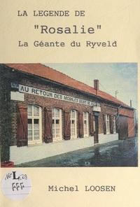 """Michel Loosen - La légende de """"Rosalie"""", la géante du Ryveld - Visite d'un premier ministre, autres souvenirs."""