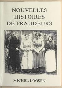 Michel Loosen et Michel Denys - Nouvelles histoires de fraudeurs.