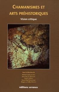 Michel Lorblanchet et Jean-Loïc Le Quellec - Chamanisme et Arts Préhistoriques - Vision critique.
