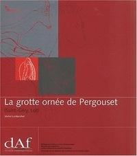 La grotte ornée de Pergouset (Saint-Géry, Lot) - Un sanctuaire secret paléolithique.pdf