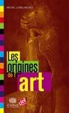 Michel Lorblanchet - Les origines de l'art.