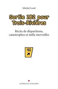 Michel Lord - Sortie 182 pour Trois-Rivières.