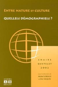 Michel Loriaux et Eric Vilquin - Entre nature et culture : quelles(s) démographie(s) ? - Chaire Quetelet 2002.