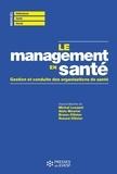 Michel Louazel et Alain Mourier - Le management en santé - Gestion et conduite des organisations de santé.