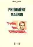 Michel Loude - Philomène Magnin - L'aube des citoyennes.