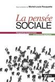 Michel-Louis Rouquette - La pensée sociale - Perspectives fondamentales et recherches appliquées.