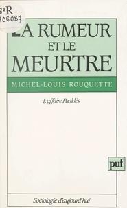 Michel-Louis Rouquette et Georges Balandier - La rumeur et le meurtre - L'affaire Fualdès.