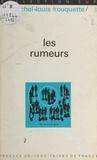 Michel-Louis Rouquette et Georges Balandier - Les rumeurs.