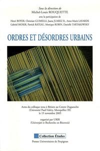 Michel-Louis Rouquette - Ordres et désordres urbains - Actes du Colloque tenu à Béziers le 19 novembre 2005.